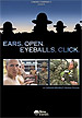 DVD: Ears, Open. Eyeballs, Click