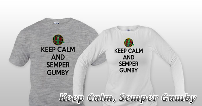 Keep Calm, Semper Gumby