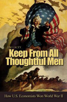 Keep from All Thoughtful Men: How U.S. Economists Won WWII