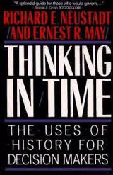 Thinking in Time: The uses of Histry for Decision Makers