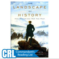 Landscape of History, The: How Historians Map the Past