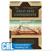 Great Arab Conquests, The: How the Spread of Islam Changed the World We Live In
