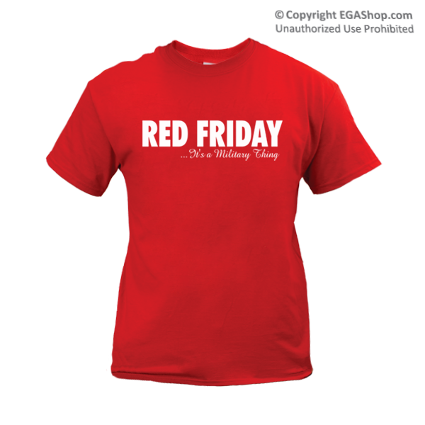 __T-Shirt: Red Friday...It's a Military Thing (Short Sleeve)