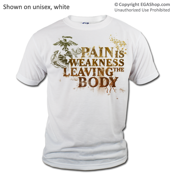 _T-Shirt (Unisex): Pain is Weakness