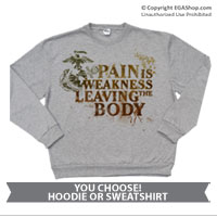 _Hoodie or Sweatshirt: Pain is Weakness