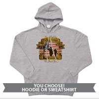 _Hoodie or Sweatshirt: Fallen Heroes, We Salute You