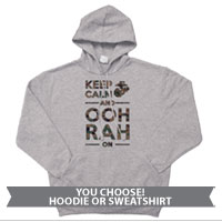 _Sweatshirt or Hoodie: KEEP CALM, OOH RAH on