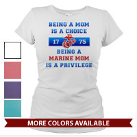 _T-Shirt (Ladies): Being a Marine Mom is a Privilege