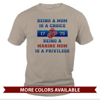 _T-Shirt (Unisex): Being a Marine Mom is a Privilege