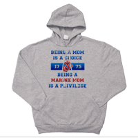 _Hoodie: Being a Marine Mom is a Privilege
