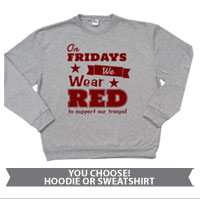 _Sweatshirt or Hoodie: We Wear Red