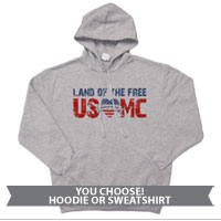 _Sweatshirt or Hoodie: Land of the Free, USMC