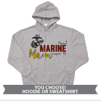 _Hoodie or Sweatshirt: Proud Marine Mom Semper Fi