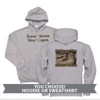 _Hoodie or Sweatshirt: My Heroes Wear Combat Boots