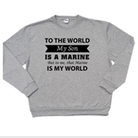 _Hoodie or Sweatshirt: That Marine is My World