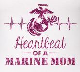 _T-Shirt (Made in USA!): Heartbeat of a Marine Mom