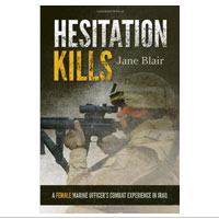 Hesitation Kills: A Female Marine Officer's Combat Experience ...