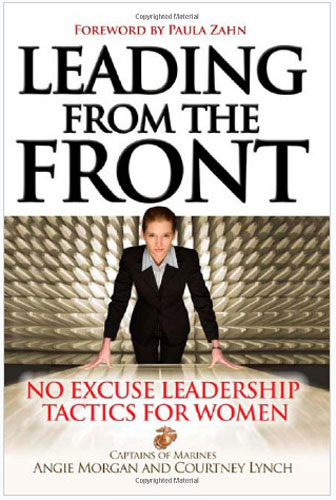 Leading From the Front: No-Excuse Leadership Tactics for Women
