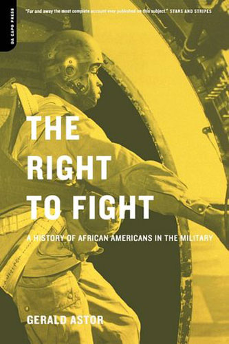 Right To Fight: A History Of African Americans In The Military, The