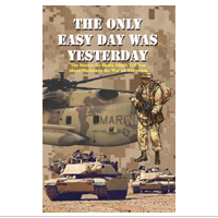 The Only Easy Day Was Yesterday: Marines Fighting the War on Terrorism