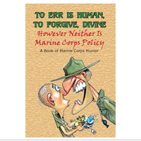 To Err is Human, To Forgive Divine: However Neither is Marine Corps Policy
