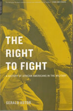 The Right To Fight: A History Of African Americans In The Military book cover